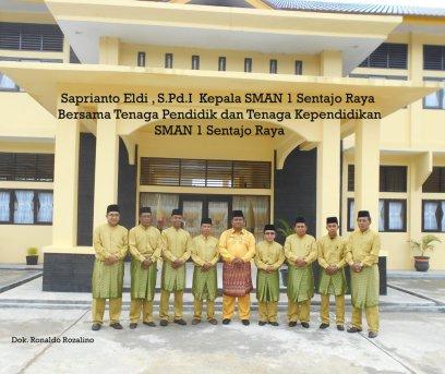 Pendidik dan Tenaga Kependidikan SMAN 1 Sentajo Raya kab. Kuantan Singingi - Riau ok (1) ok